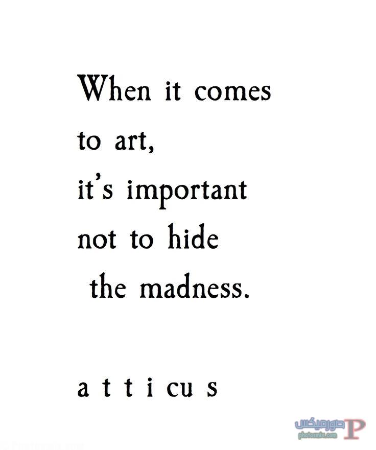33cda4e7679327d640adbca1ea7eb7bf-atticus-quotes-artist-quotes خلفيات عن الفن، Art Quotes, بوستات فيسبوك بالانجليزي للرسامين والفنانين