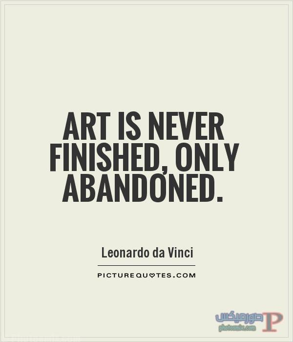 art-is-never-finished-only-abandoned-quote-1 خلفيات عن الفن، Art Quotes, بوستات فيسبوك بالانجليزي للرسامين والفنانين