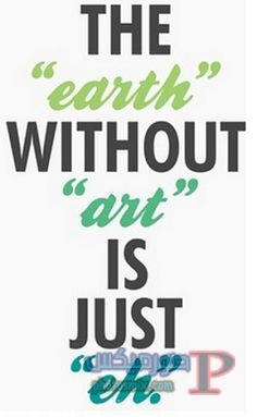 earth-without-art-quote خلفيات عن الفن، Art Quotes, بوستات فيسبوك بالانجليزي للرسامين والفنانين